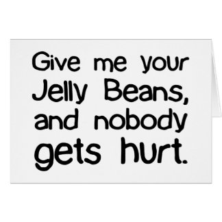 Give Me Your Jelly Beans Card