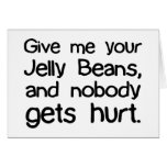 Give Me Your Jelly Beans Greeting Card
