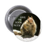 Give me your nuts pinback button