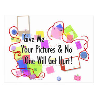 Give Me Your Pictures And No One Gets Hurt Postcard