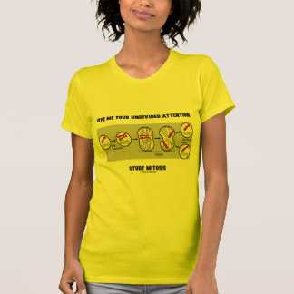Give Me Your Undivided Attention Study Mitosis Shirt