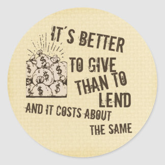 Give, not Lend Classic Round Sticker