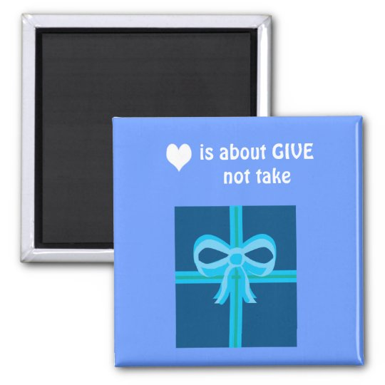 Give not take magnet