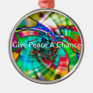Give Peace a Chance Metal Ornament