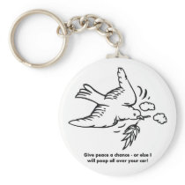 give-peace-a-chance-or-else-i-will-poop-all-over keychain