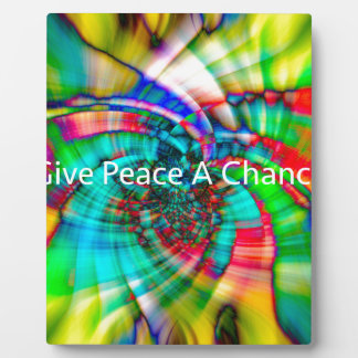 Give Peace a Chance Plaque