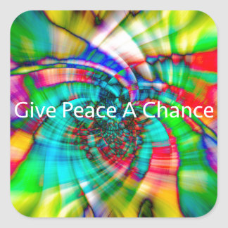 Give Peace a Chance Square Sticker