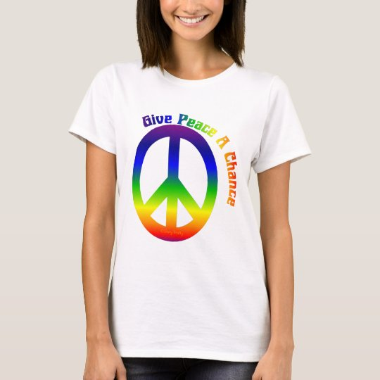 Give Peace a Chance! T-Shirt