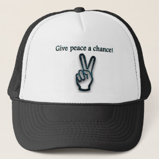GIVE PEACE A CHANCE! TRUCKER HAT
