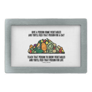 Give Person Some Vegetables Feed For A Day Saying Rectangular Belt Buckle
