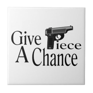 Give Piece A Chance Ceramic Tile