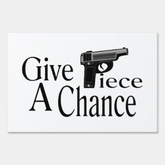 Give Piece A Chance Lawn Sign