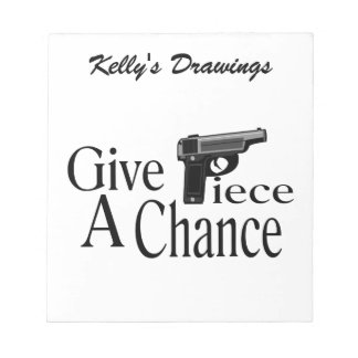 Give Piece A Chance Notepad
