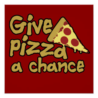 Give Pizza a Chance Poster