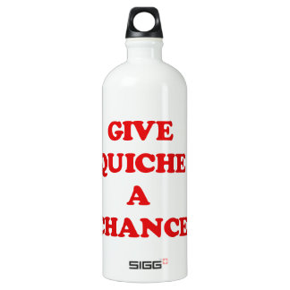GIVE QUICHE A CHANCE ALUMINUM WATER BOTTLE