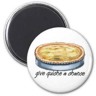 Give Quiche a Chance 2 Inch Round Magnet