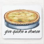 Give Quiche a Chance Mousepads