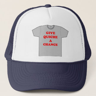 'Give Quiche A Chance' Trucker Hat