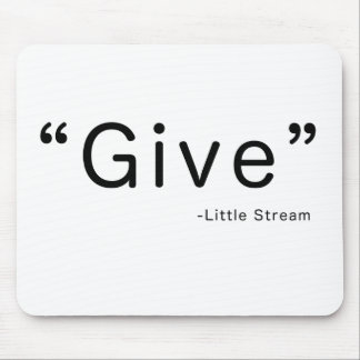 Give - said the Little Stream Mormon Primary Hymn Mousepad