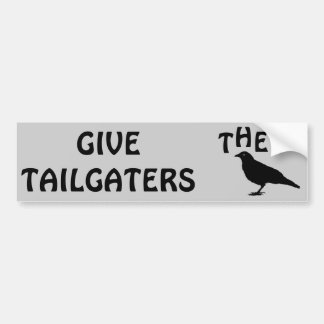 Give Tailgaters the bird Bumper Sticker