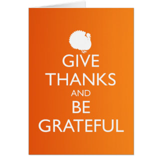 GIVE THANKS AND BE GRATEFUL CARD
