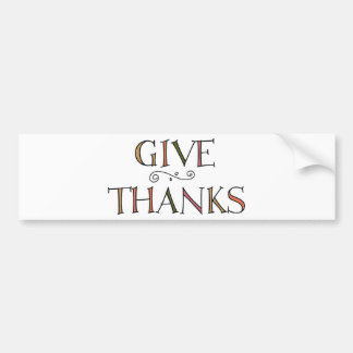 Give Thanks Car Bumper Sticker