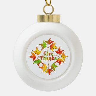 Give Thanks Ceramic Ball Christmas Ornament