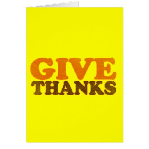 Give Thanks Greeting Card
