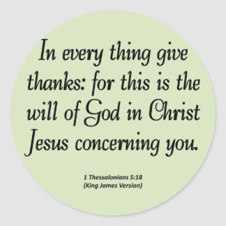 Give thanks in everything 1 Thessalonians 5:18 Classic Round Sticker