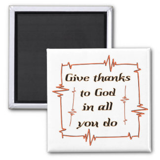 Give thanks to God Christian 2 Inch Square Magnet