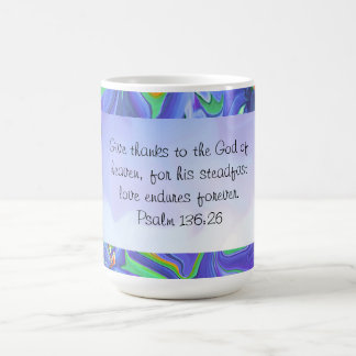 Give thanks to the God of heave 136:26 give thanks Coffee Mug