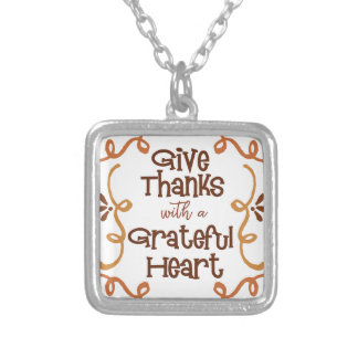 Give thanks with a grateful heart silver plated necklace