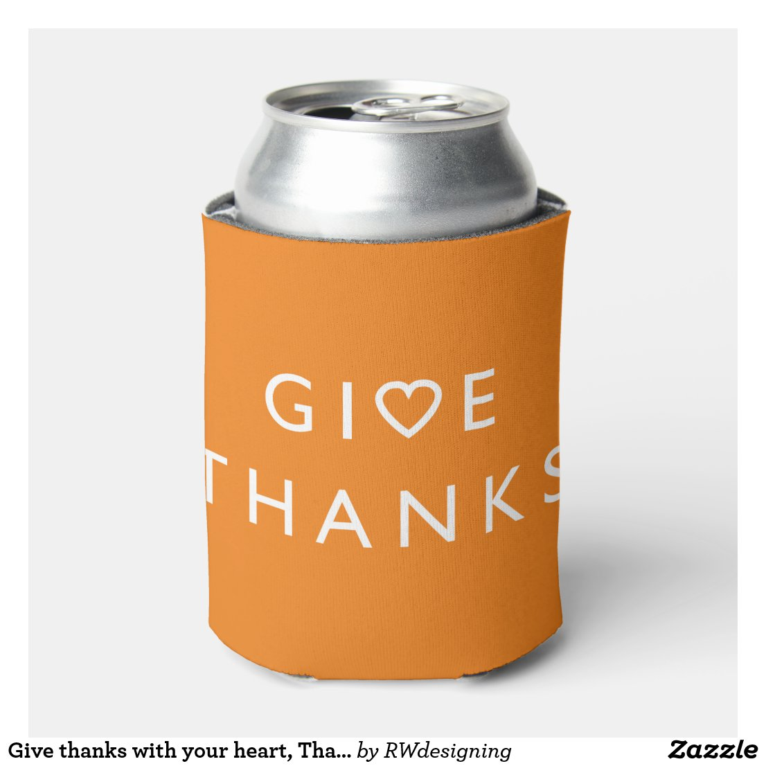 Give thanks with your heart, Thanksgiving message Can Cooler