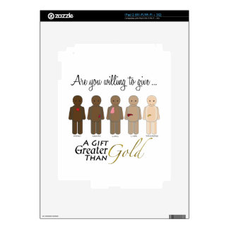 Give the gift of life - A Gift Greater than Gold iPad 2 Skins