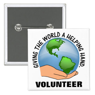 Give the world a helping hand and volunteer 2 inch square button