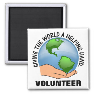 Give the world a helping hand and volunteer 2 inch square magnet