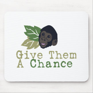 Give Them A Chance Mouse Pad