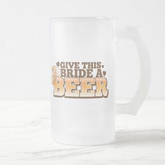 GIVE THIS BRIDE A BEER Beer Shop design 16 Oz Frosted Glass Beer Mug