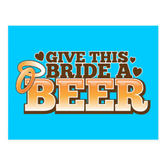 GIVE THIS BRIDE A BEER Beer Shop design Postcard