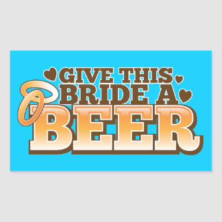 GIVE THIS BRIDE A BEER Beer Shop design Rectangular Sticker