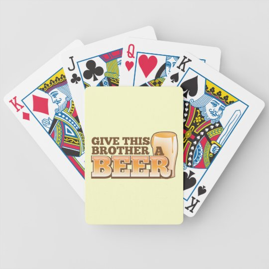 Give this brother a BEER! Bicycle Playing Cards