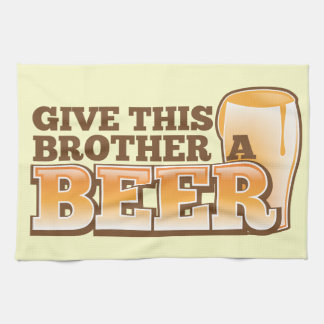 Give this brother a BEER! Kitchen Towel