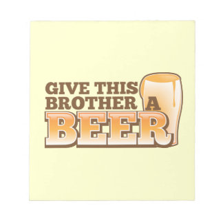 Give this brother a BEER! Notepad