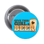 GIVE THIS GIRL A BEER design from The Beer Shop Pin