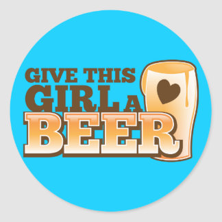 GIVE THIS GIRL A BEER design from The Beer Shop Classic Round Sticker