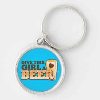 GIVE THIS GIRL A BEER design from The Beer Shop Keychain