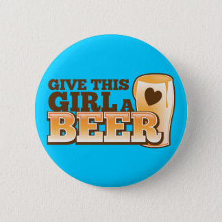 GIVE THIS GIRL A BEER design from The Beer Shop Pinback Button