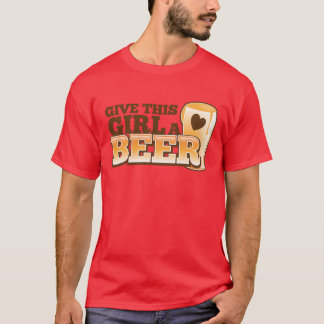 GIVE THIS GIRL A BEER design from The Beer Shop T-Shirt