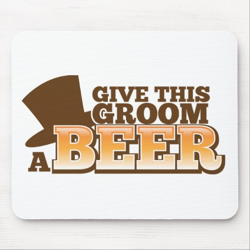 Give this Groom a BEER NP Mousepads