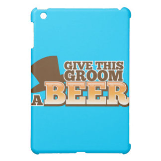 GIVE THIS GROOM A BEER wedding marriage beer iPad Mini Covers